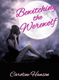Bewitching the Werewolf (Megan Stephens Book 1)