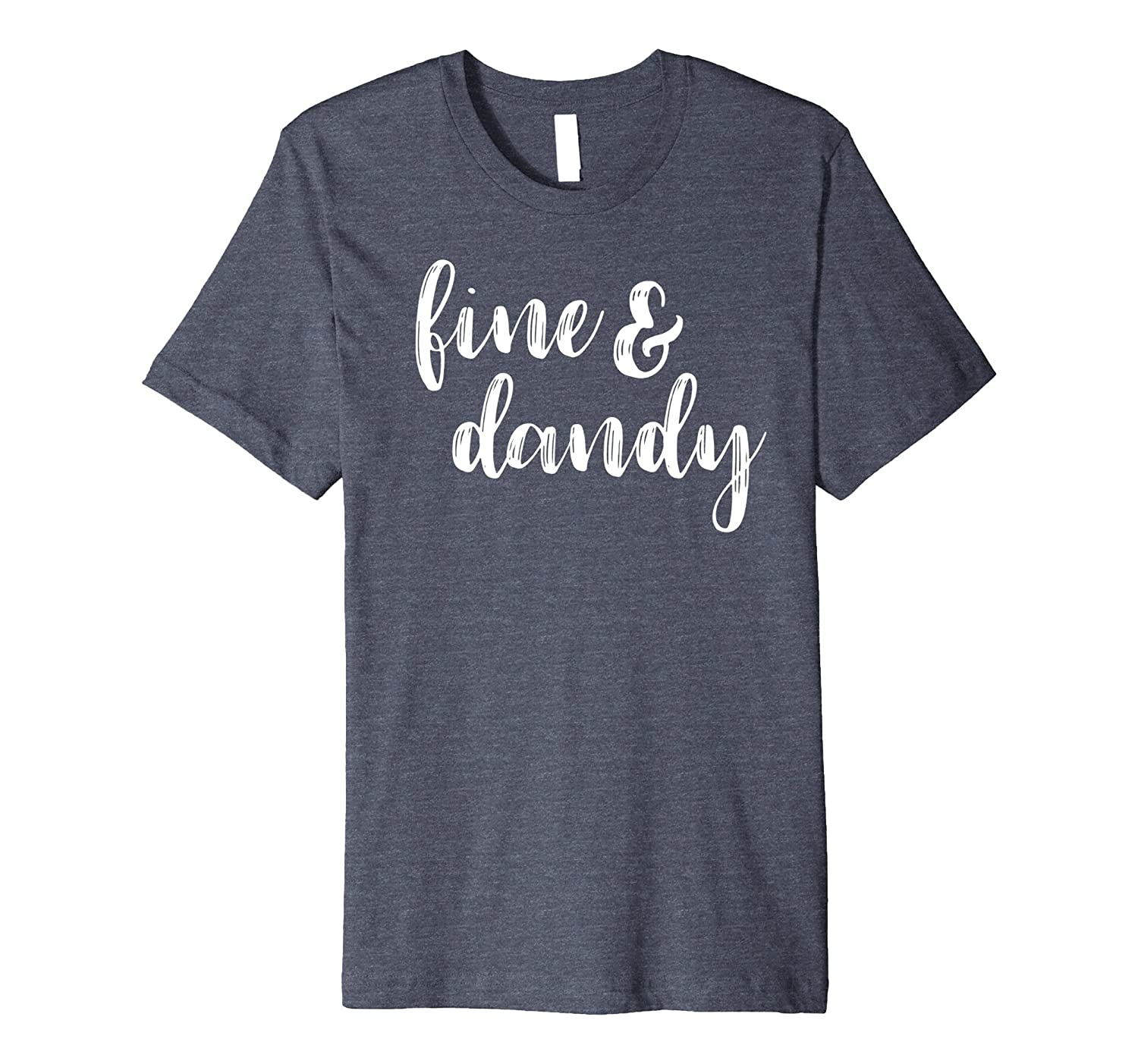 Fine and Dandy Happiness Quote Southern Girl Phrase-BN