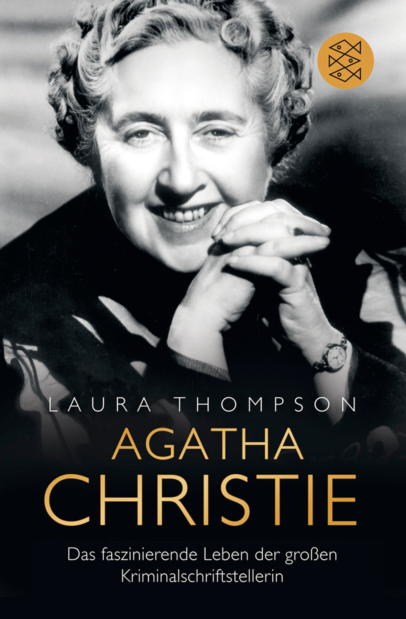 Agatha Christie: Das faszinierende Leben der großen Kriminalschriftstellerin Taschenbuch – 25. Juli 2012 Laura Thompson Tatjana Kruse FISCHER Taschenbuch 3596180856