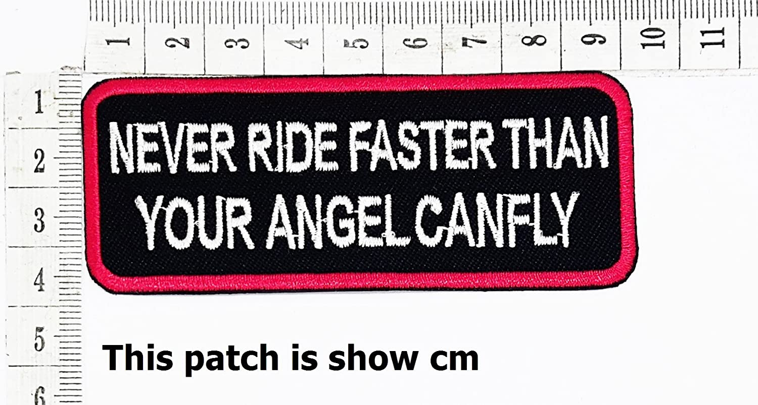 Never Ride Faster Than Your Angel canfly Funny Words Patch Punk Rock Iron on Patch/Sew On Patch Clothes Bag T-Shirt Jeans Biker Badge Applique Devil Artwork