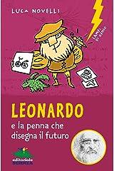 Leonardo e la penna che disegna il futuro (Lampi di genio) (Italian Edition) Kindle Edition