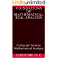 Foundations of Mathematical Real Analysis: Computer Science Mathematical Analysis (English Edition)