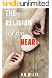The Religion of the Heart: (Heart Series: Volume 1)