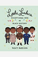 Little Leaders: Exceptional Men in Black History Kindle Edition