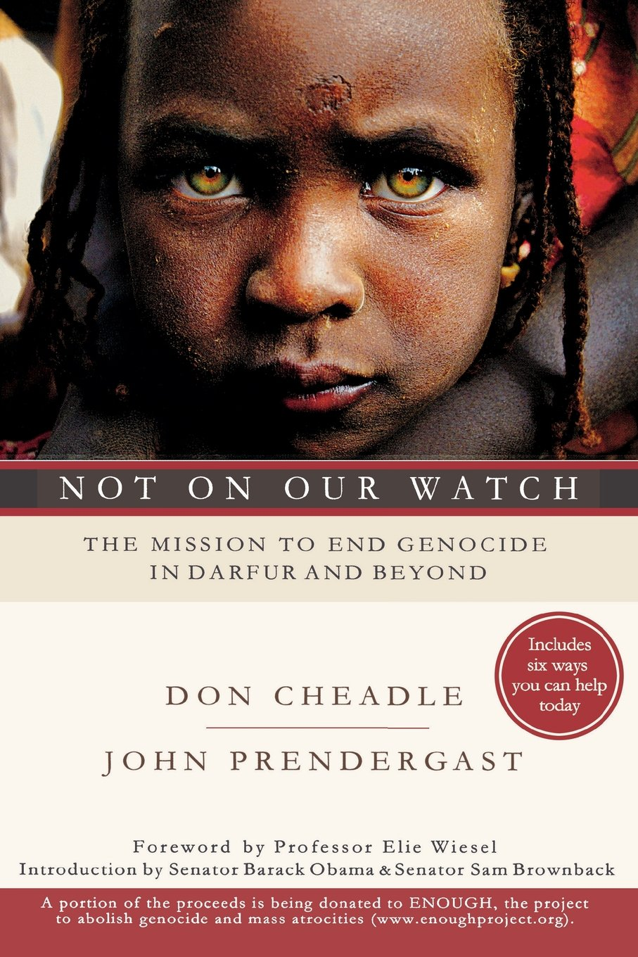 Not On Our Watch: The Mission To End Genocide In Darfur And Beyond: Don  Cheadle, John Prendergast: 9781401303358: Amazon: Books