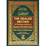 Ar-Raheeq Al-Makhtum (The Sealed Nectar): Biography of the Prophet