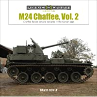 Image for M24 Chaffee, Vol. 2: Chaffee-Based Vehicle Variants in the Korean War (Legends of Warfare: Ground)