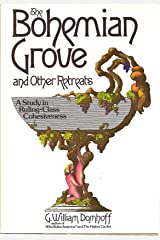 The Bohemian Grove and other retreats;: A study in ruling-class cohesiveness Kindle Edition