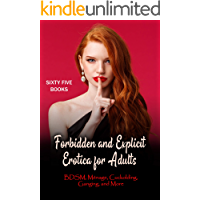 Forbidden and Explicit Erotica for Adults - 65 Books - BDSM, Ménage, Cuckolding, Ganging, and More: Cuckolding, Ménage… book cover