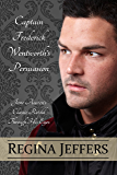 Captain Frederick Wentworth's Persuasion: Jane Austen's Classic Retold Through His Eyes