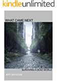 What Came Next: Surviving a Dead World