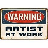 Warning Artist At Work Decorative Sign