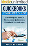 Quickbooks: The 2016 QuickBooks Complete Beginners Guide - Learn Everything You Need To Know To Keep Your Books (Quickbooks 101, Quickbooks 2016 Guide)