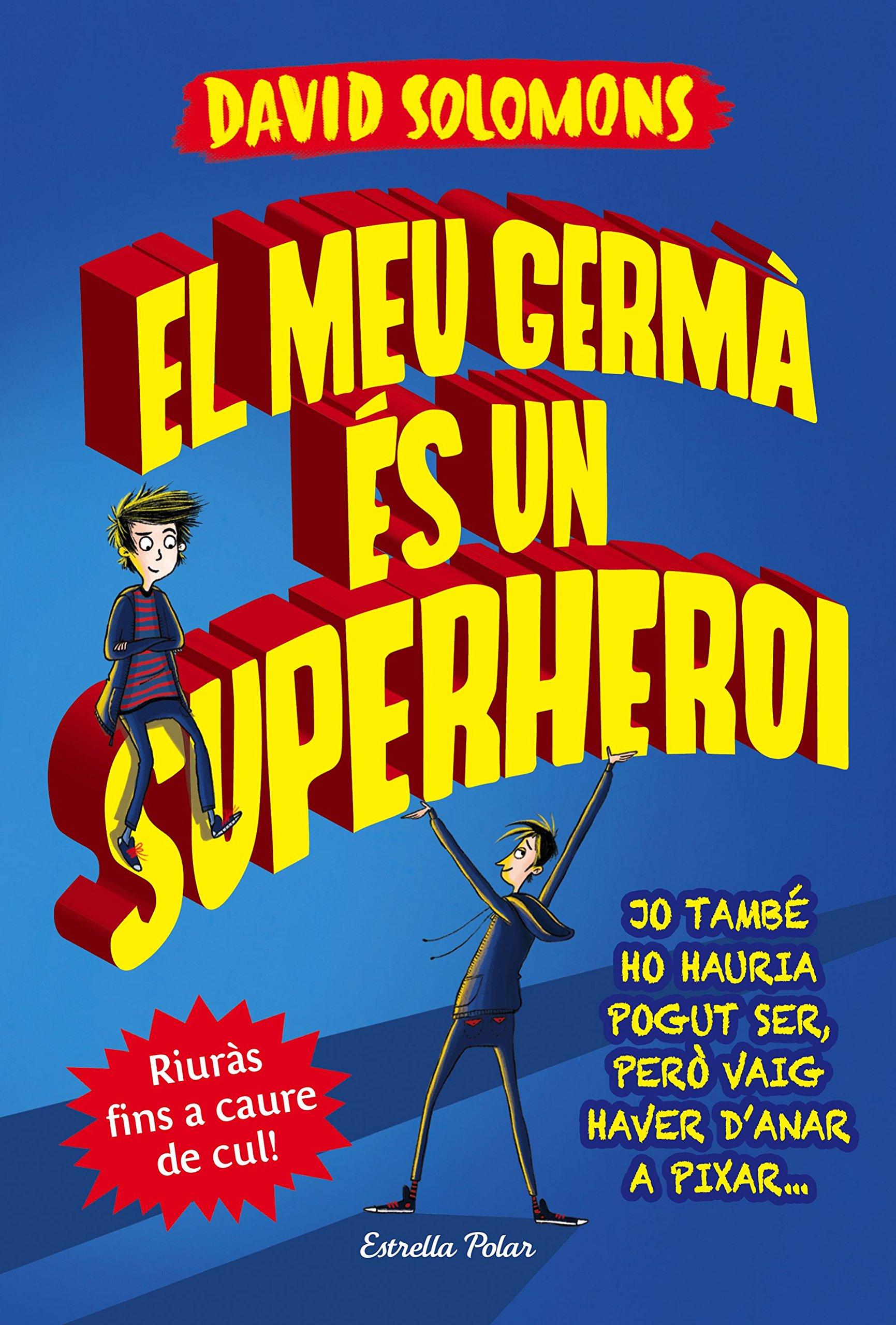El meu germà és un superheroi (Històries dhumor): Amazon.es: David Solomons, David Nel·lo: Libros