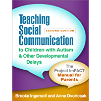 Teaching Social Communication to Children with Autism and Other Developmental Delays, Second Edition: The Project ImPACT…