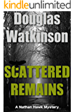 Scattered Remains: A Nathan Hawk Mystery (The Nathan Hawk Mystery series Book 3)