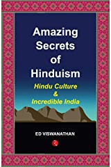 Amazing Secrets of Hinduism: Hindu Culture and Incredible India Kindle Edition
