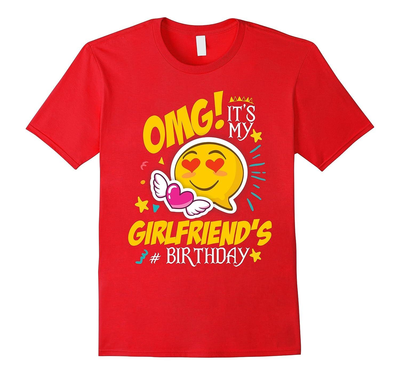 OMG Its My Girlfriends Birthday Cool Emoji TShir Ah Shirt One Gift Ahmyshirt