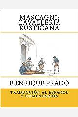 Mascagni: Cavalleria Rusticana: Traduccion al Espanol y Comentarios (Opera en Espanol) (Spanish Edition) Kindle Edition