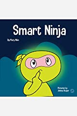 Smart Ninja: A Children's Book About Changing a Fixed Mindset into a Growth Mindset (Ninja Life Hacks 31) Kindle Edition