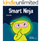 Smart Ninja: A Children's Book About Changing a Fixed Mindset into a Growth Mindset (Ninja Life Hacks 31)