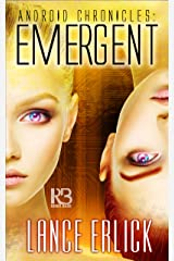 Emergent (Android Chronicles Book 3) Kindle Edition