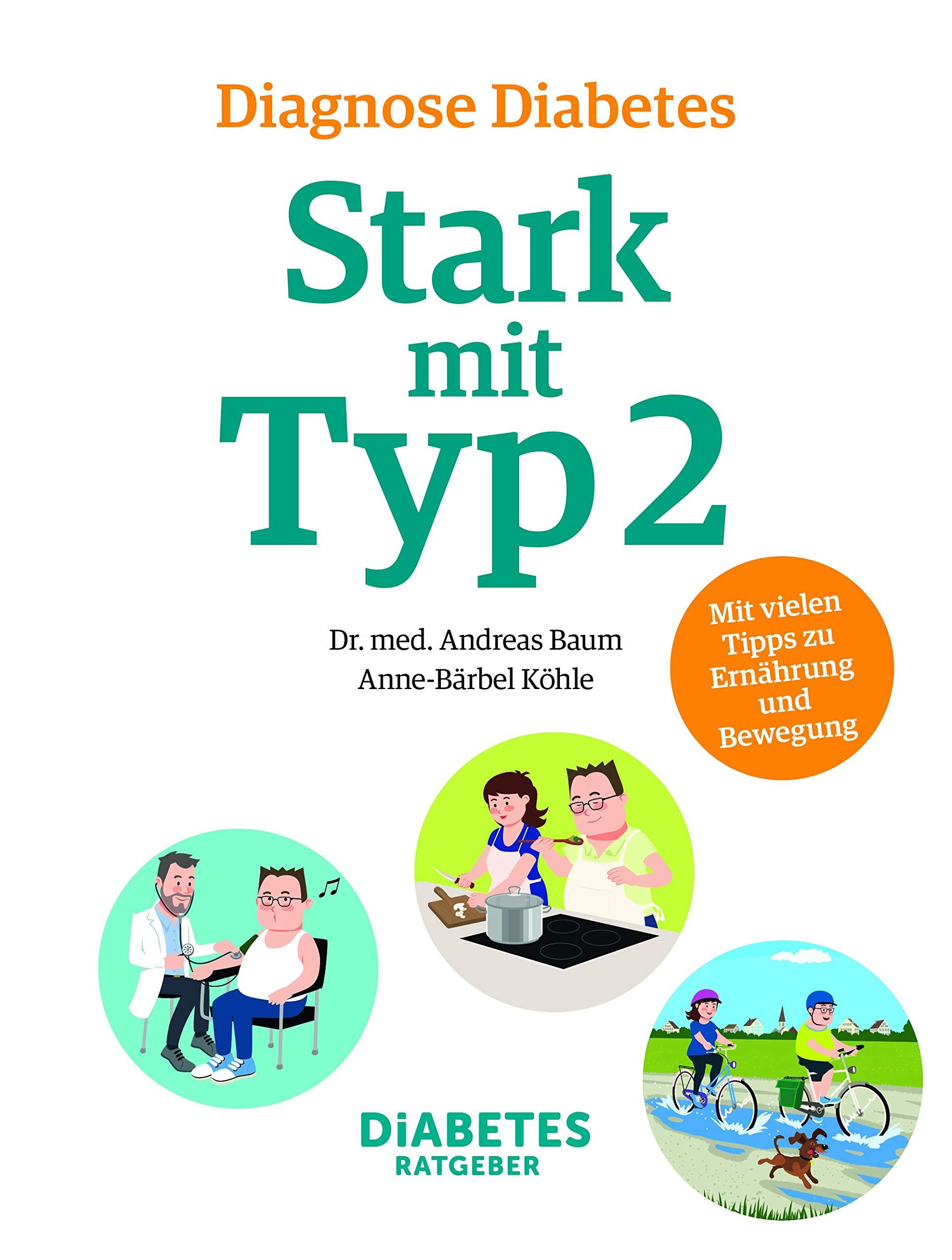 Diagnose Diabetes Stark Mit Typ 2 Becker Dr Med Marc Baum Dr Andreas Köhle Anne Bärbel Müskes Christian Freydank Christian Bücher