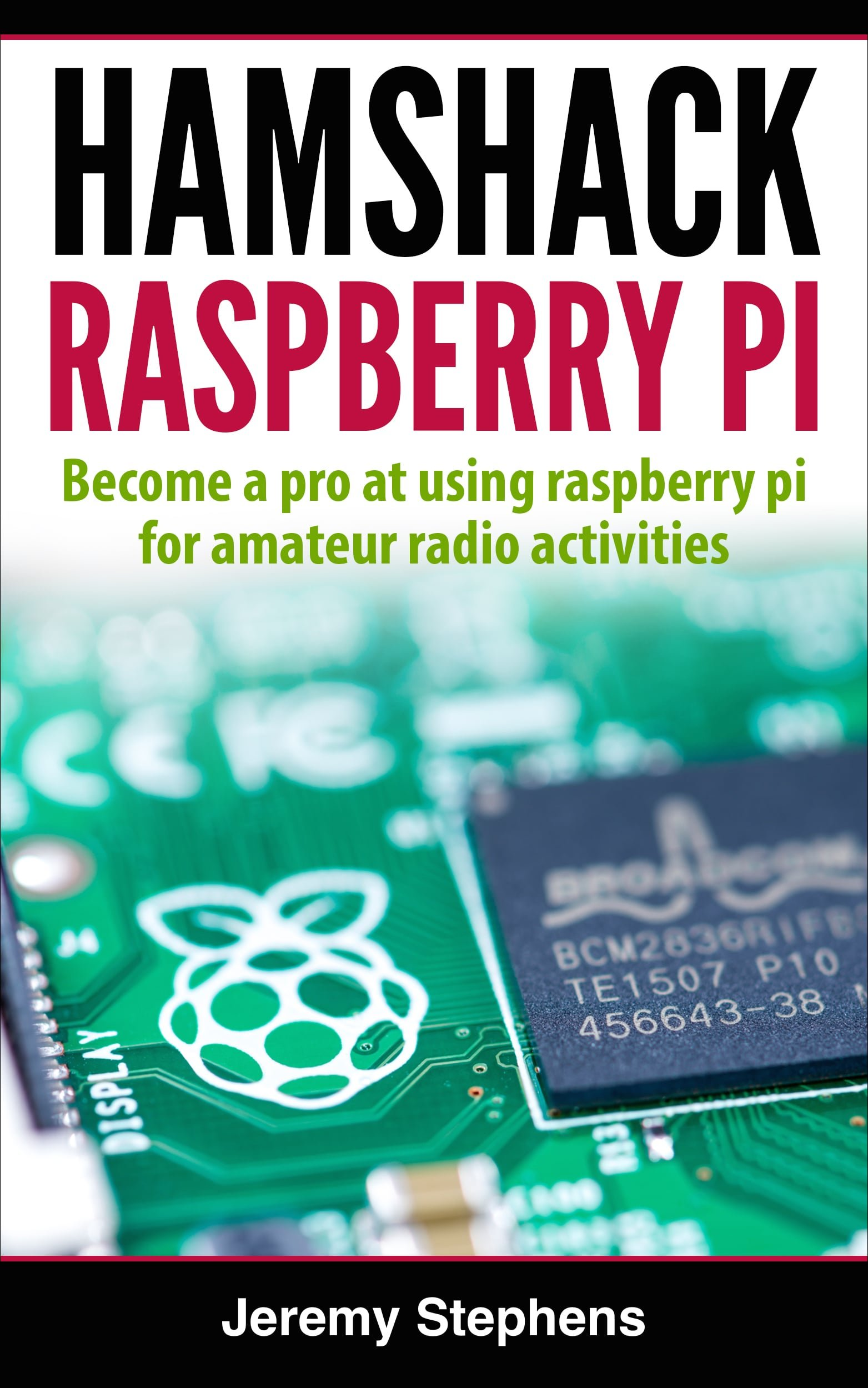 Hamshack Raspberry Pi  A Beginner's Guide To The Raspberry Pi For Amateur Radio Activities  English Edition