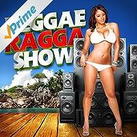 Reggae Ragga Show [Explicit]