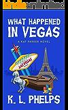 What Happened in Vegas (A Kat Parker Novel Book 4)