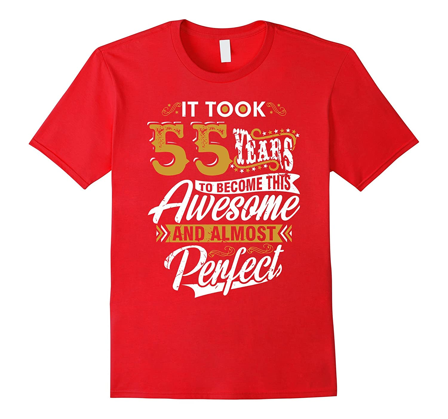 It took 55 years to become this Awesome and Perfect T Shirt-TJ