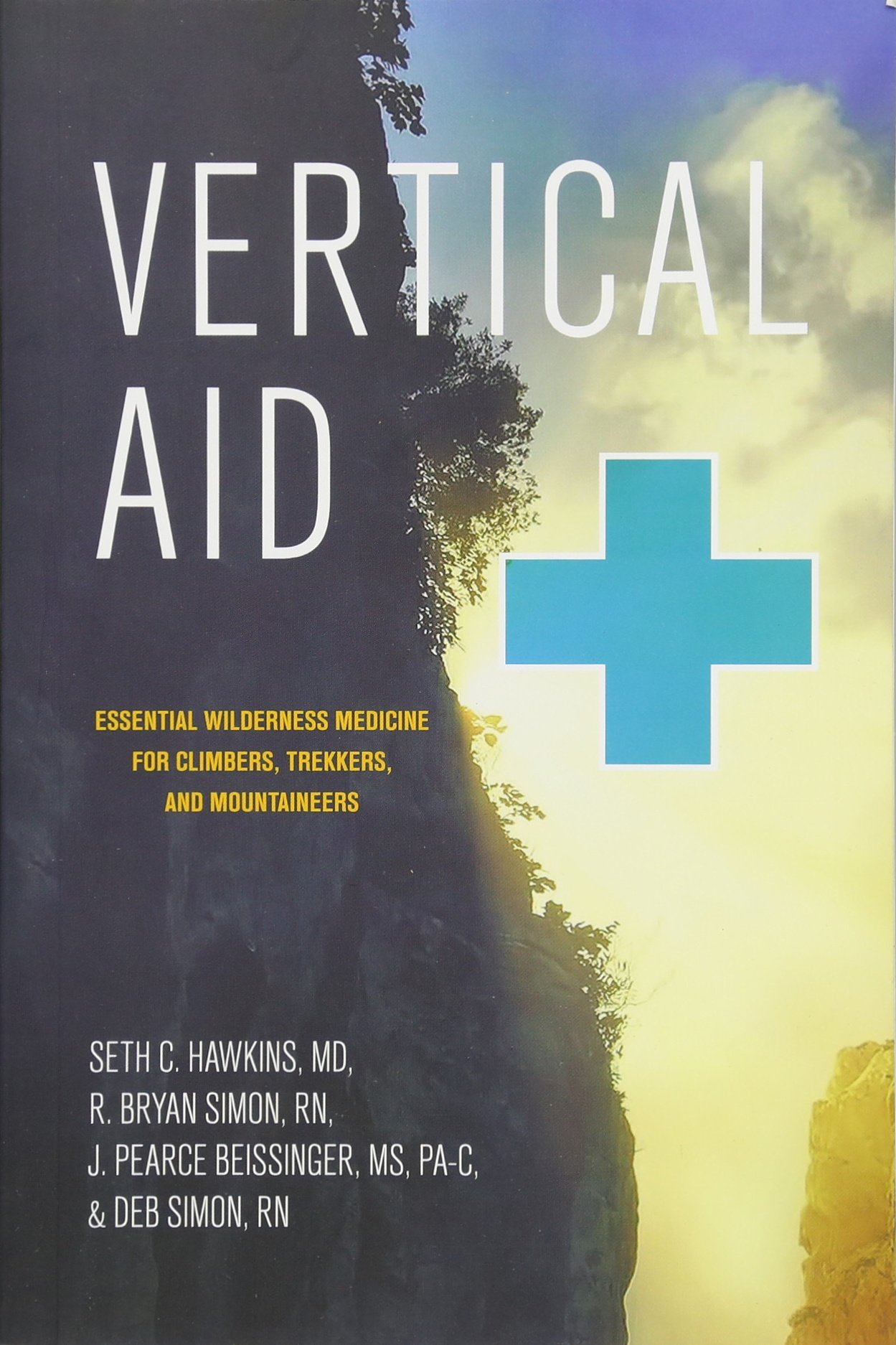 Vertical Aid   Essential Wilderness Medicine For Climbers Trekkers And Mountaineers
