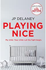 Playing Nice: The addictive and chilling new thriller from the bestselling author of The Girl Before and The Perfect Wife Kindle Edition
