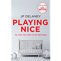Playing Nice: The addictive and chilling new thriller from the bestselling author of The Girl Before and The Perfect Wife
