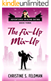 The Fix-Up Mix-Up: (Adventures in Blind Dating Book Three) (English Edition)