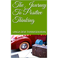 The Journey To Positive Thinking (English Edition)