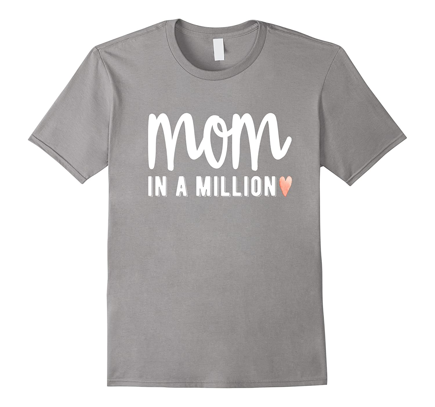 Mom Shirts with Sayings Mothers Day 1 in a Million T-Shirt-TH