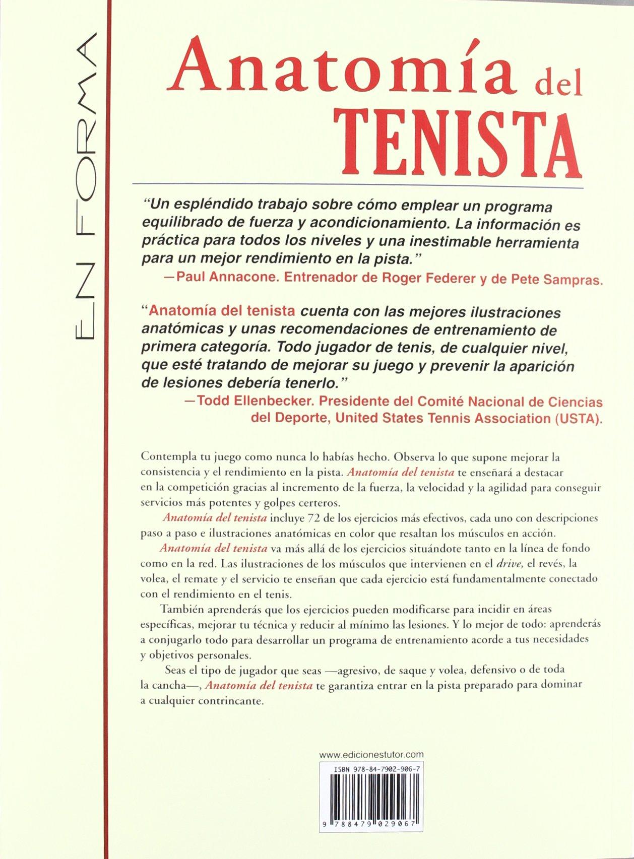 ANATOMÍA DEL TENISTA: GUÍA ILUSTRADA PARA MEJORAR LA FUERZA, LA ...