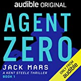 Agent Zero: A Kent Steele Thriller