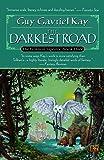 The Darkest Road: 3 (Fionavar Tapestry (Paperback))