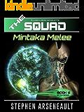 THE SQUAD Mintaka Melee