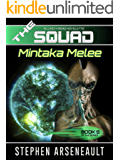 THE SQUAD Mintaka Melee