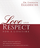 Love and Respect for a Lifetime: Gift Book: Women Absolutely Need Love. Men Absolutely Need Respect. Its as Simple and…