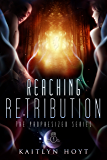 Reaching Retribution (The Prophesized Book 4)