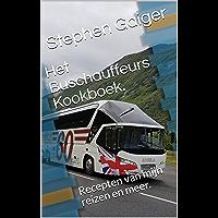 Het Buschauffeurs Kookboek.: Recepten van mijn reizen en meer. (cookbook Book 5)