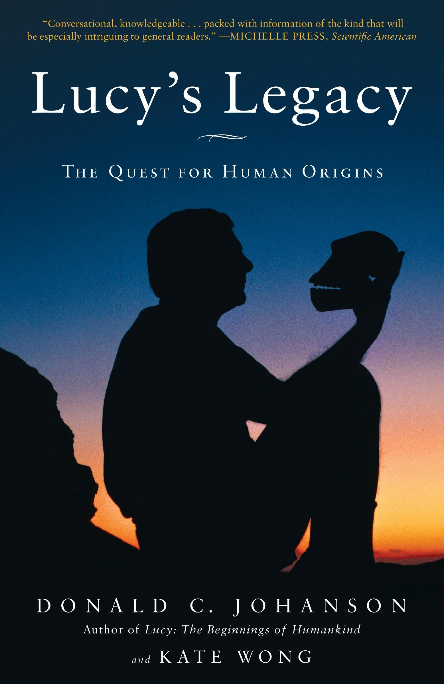 Lucy's Legacy: The Quest for Human Origins: Dr. Donald Johanson, Kate Wong:  9780307396402: Amazon.com: Books
