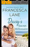 Daisy's Secret Billionaire (Beach House Memories Book 2)