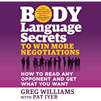Body Language Secrets to Win More Negotiations: How to Read Any Opponent and Get What You Want
