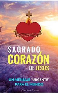El Sagrado Corazón de Jesús: Un Llamado