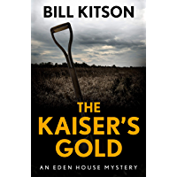 The Kaiser's Gold: The second book in a suspenseful and chilling mystery series (The Eden House Mysteries, Book Two)